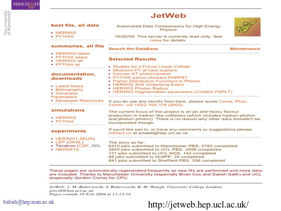 This is Sabah@hep.man.ac.uk http://jetweb.hep.ucl.ac.uk/