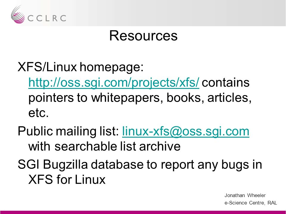 Resources XFS/Linux homepage:   contains pointers to whitepapers, books, articles, etc.