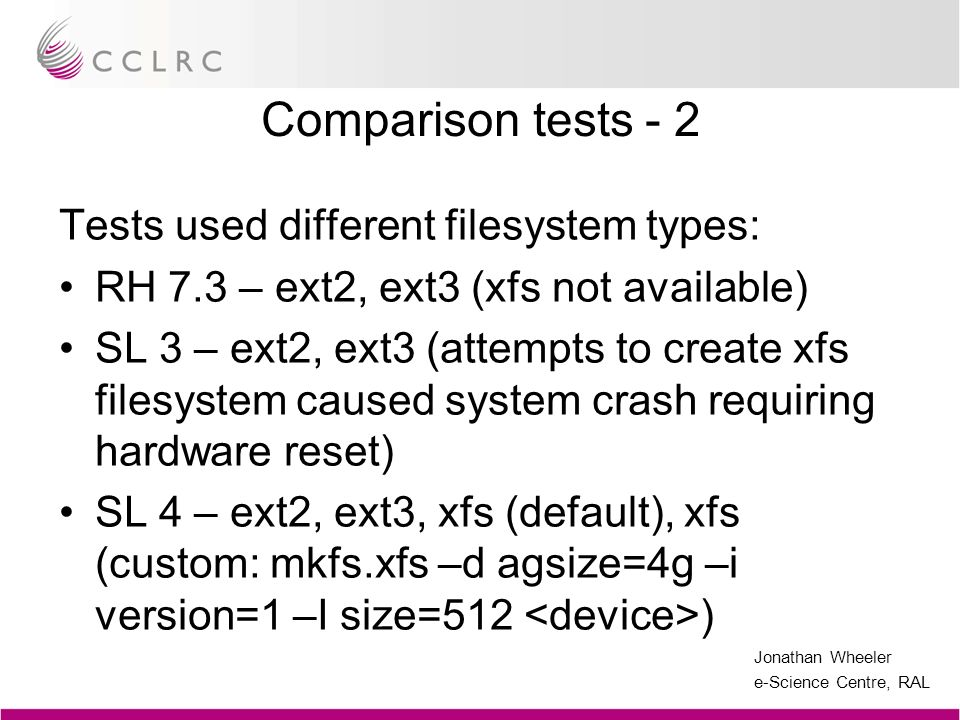 Comparison tests - 2 Tests used different filesystem types: