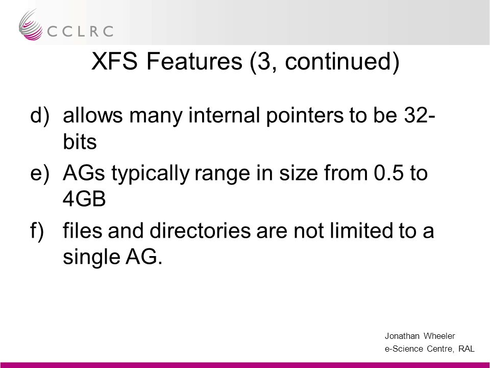 XFS Features (3, continued)