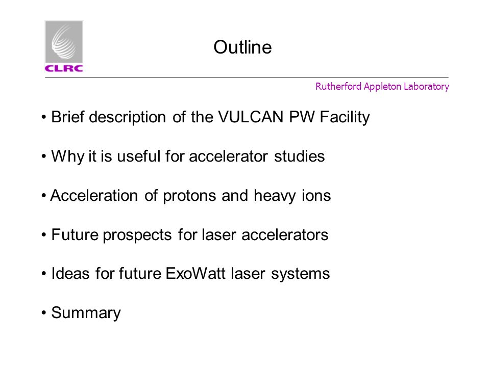 Outline Brief description of the VULCAN PW Facility