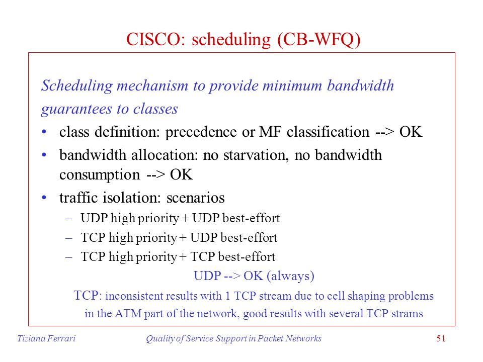CISCO: scheduling (CB-WFQ)