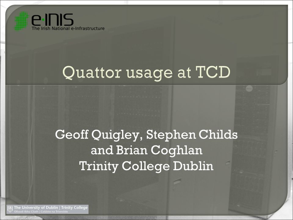 Geoff Quigley, Stephen Childs and Brian Coghlan Trinity College Dublin