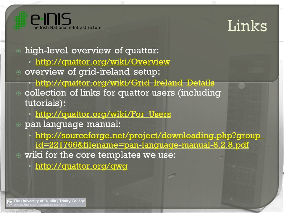 Links high-level overview of quattor: overview of grid-ireland setup: