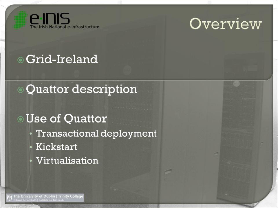 Overview Grid-Ireland Quattor description Use of Quattor