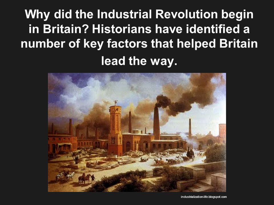 a history of the industrial revolution in great britain The industrial revolution that began in britain was spurred by a revolution in technology it started in the textile industry, where inventions in the late 1700s transformed the manufacture of cloth the demand for clothing in britain had greatly increased as a result of the population boom caused by the agricultural revolution.