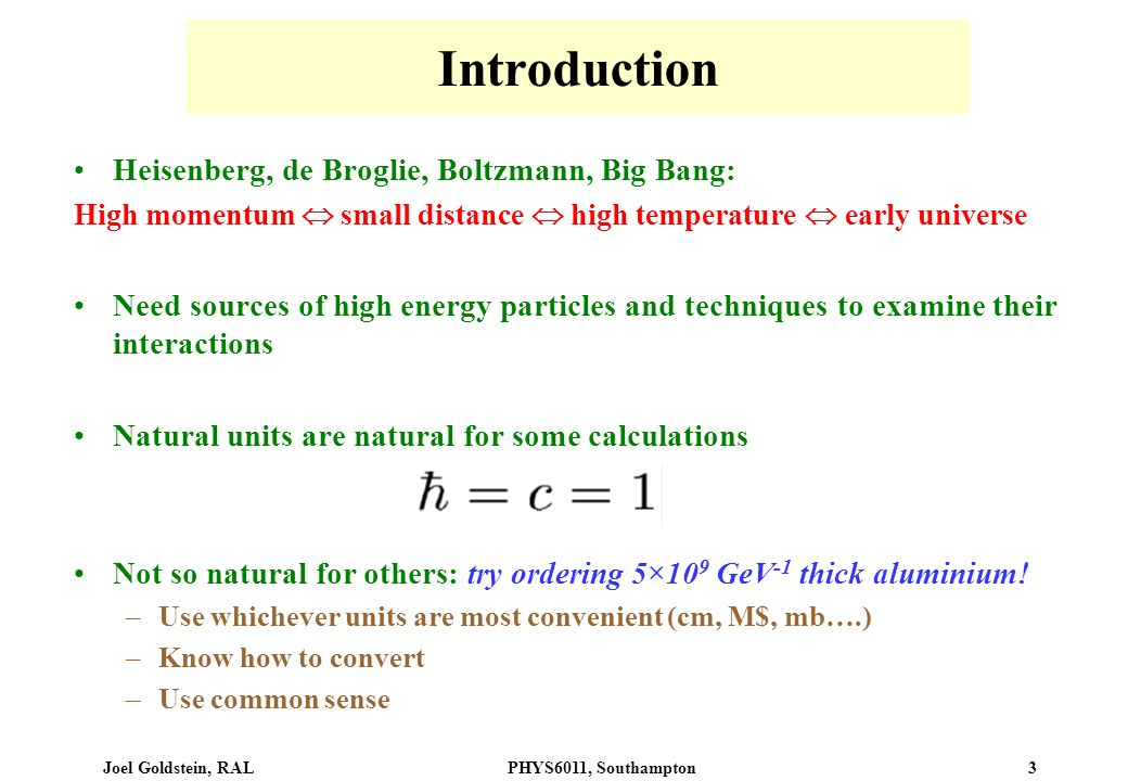 Introduction Heisenberg, de Broglie, Boltzmann, Big Bang:
