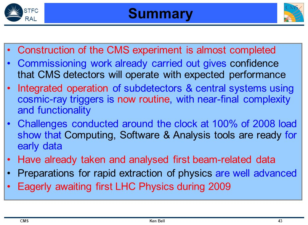 Summary Construction of the CMS experiment is almost completed