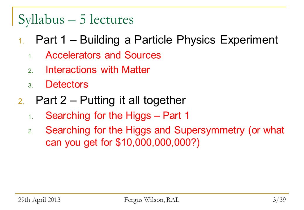 Syllabus – 5 lectures Part 1 – Building a Particle Physics Experiment