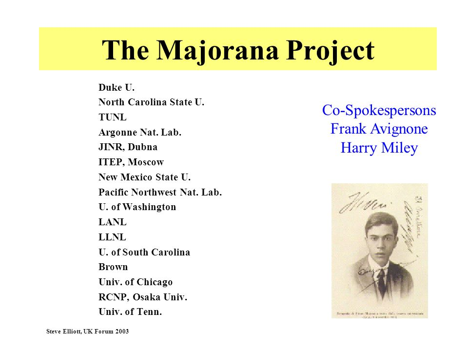 The Majorana Project Co-Spokespersons Frank Avignone Harry Miley