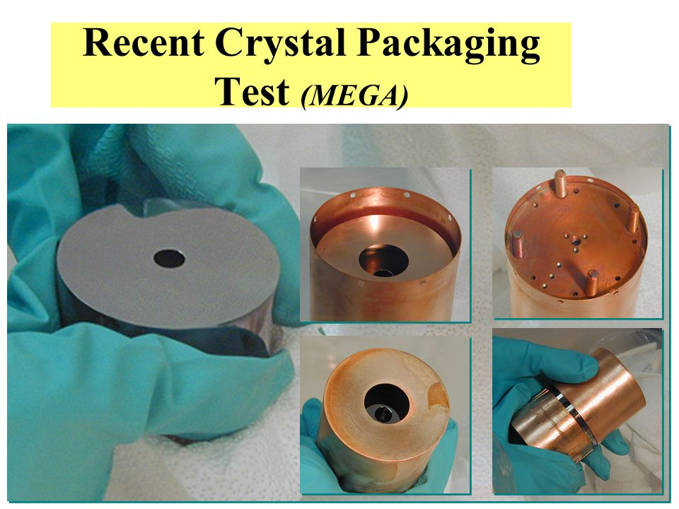 Recent Crystal Packaging Test (MEGA)