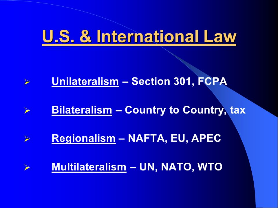 unilateralism bilateralism and multilateralism essay Compared to unilateralism and bilateralism, in which decisions are made by only one or two countries respectively, multilateralism is much more complex and challenging it involves a number of nations, which makes reaching an agreement difficult.