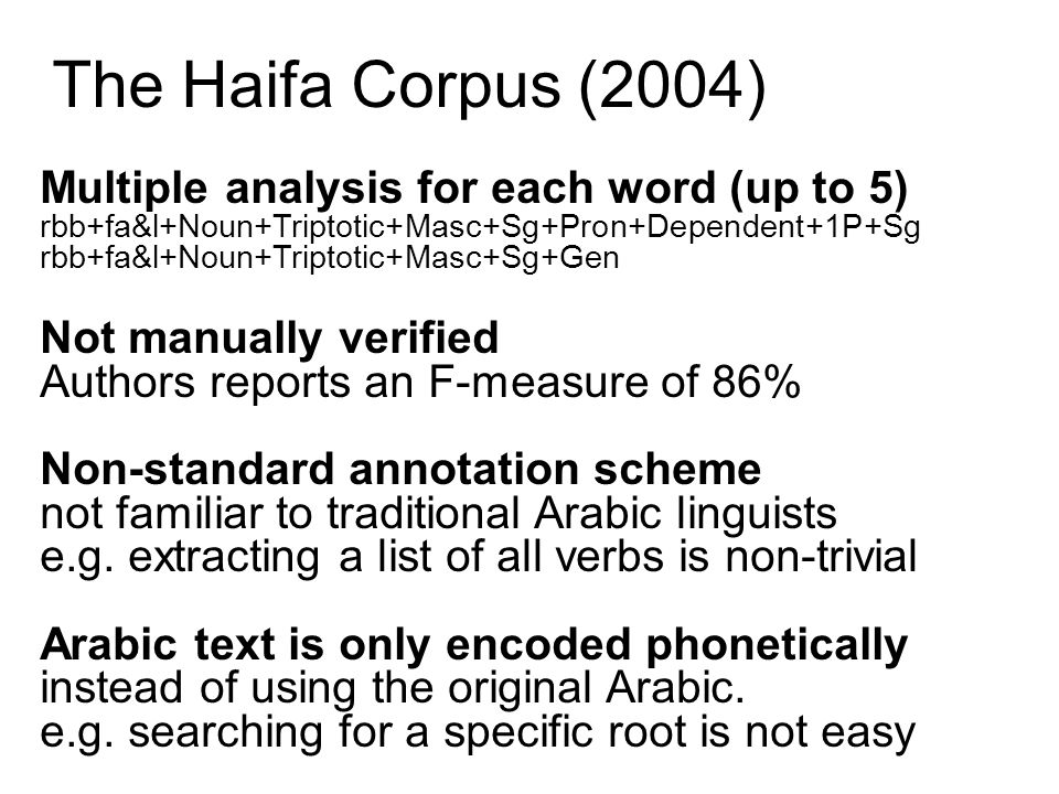 The Haifa Corpus (2004) Multiple analysis for each word (up to 5)