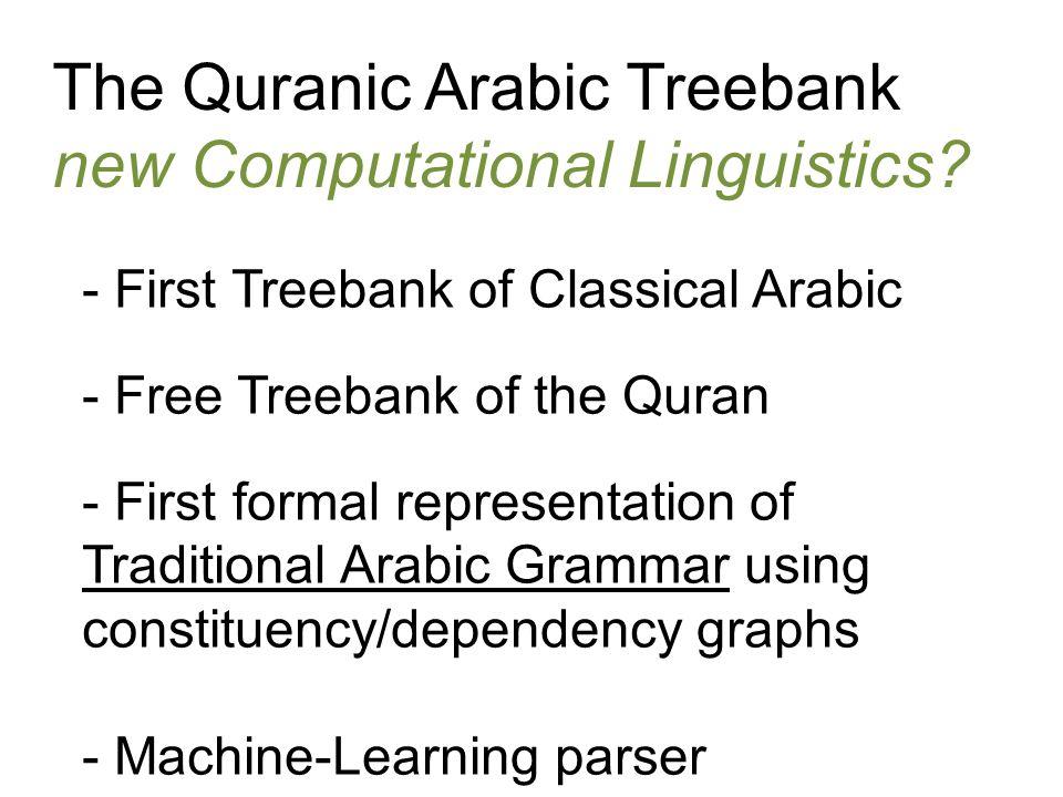The Quranic Arabic Treebank new Computational Linguistics