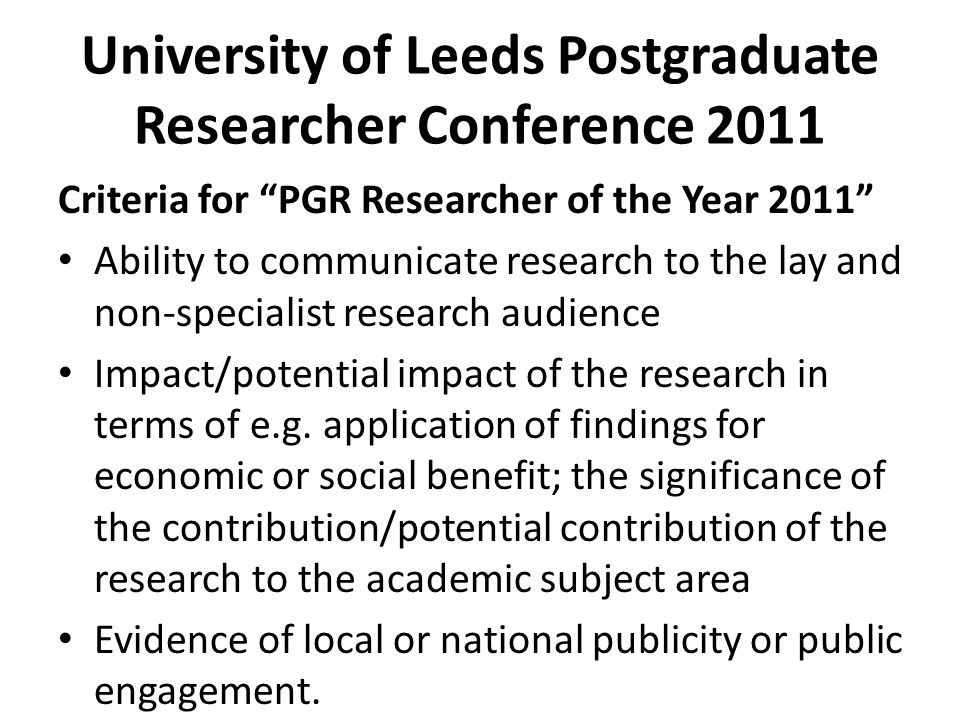 University of Leeds Postgraduate Researcher Conference 2011