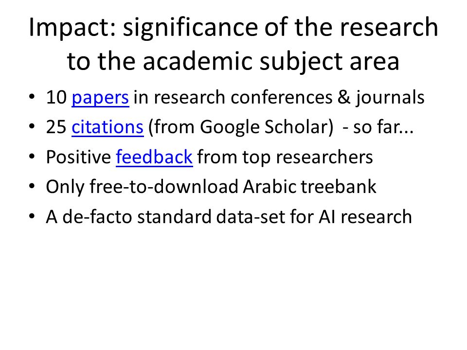 Impact: significance of the research to the academic subject area