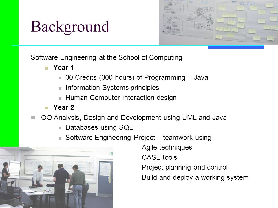 Background Software Engineering at the School of Computing Year 1
