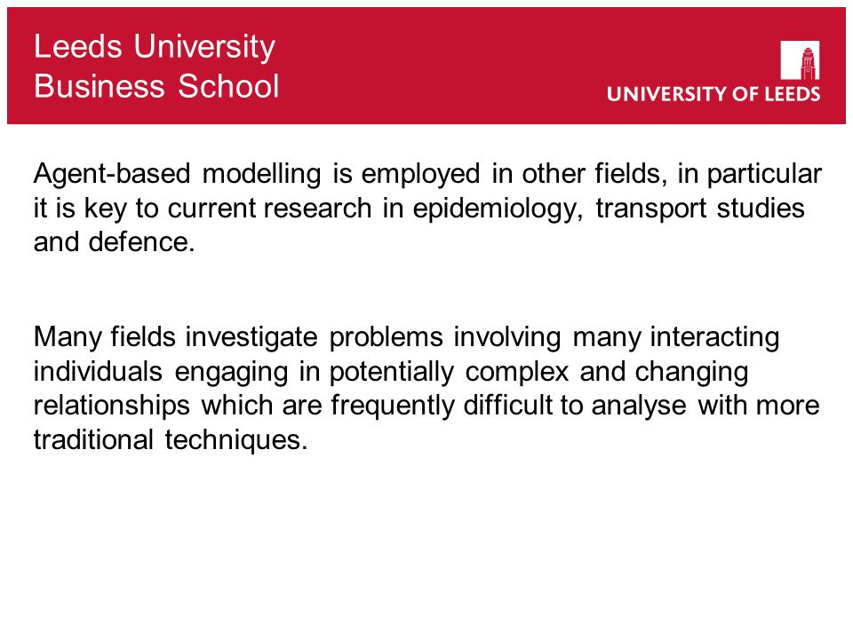 Agent-based modelling is employed in other fields, in particular it is key to current research in epidemiology, transport studies and defence.