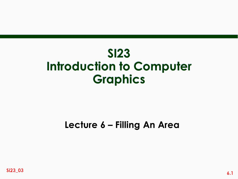 SI23 Introduction to Computer Graphics