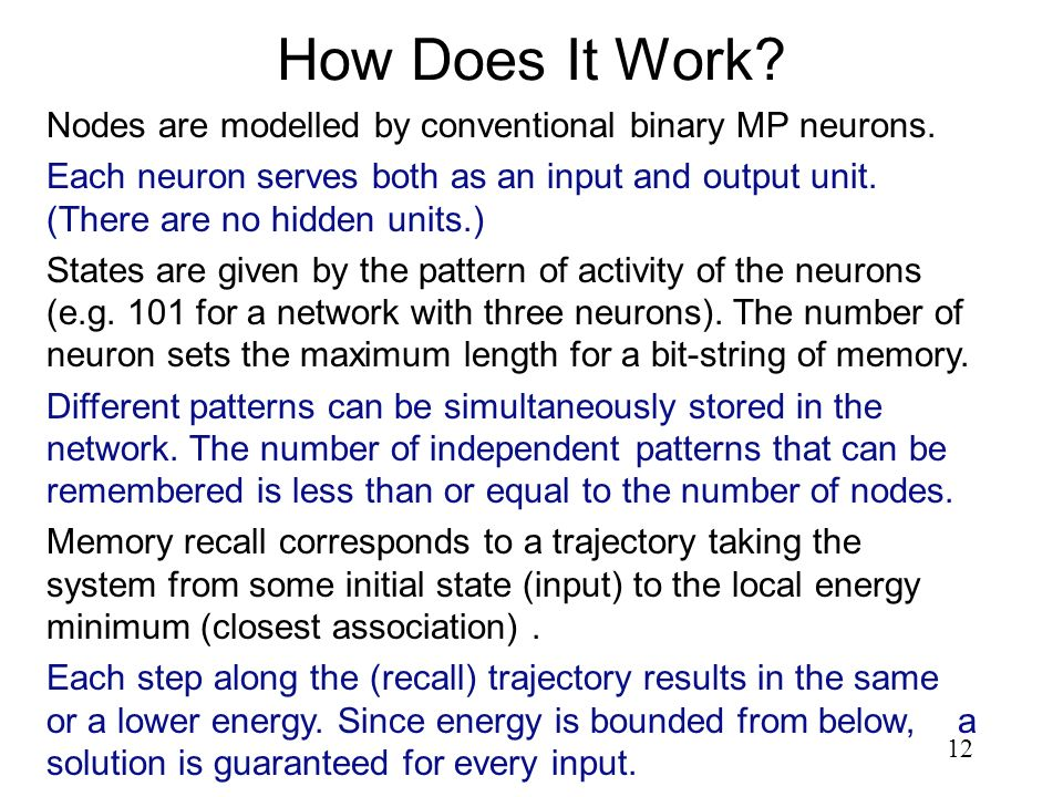 How Does It Work Nodes are modelled by conventional binary MP neurons.