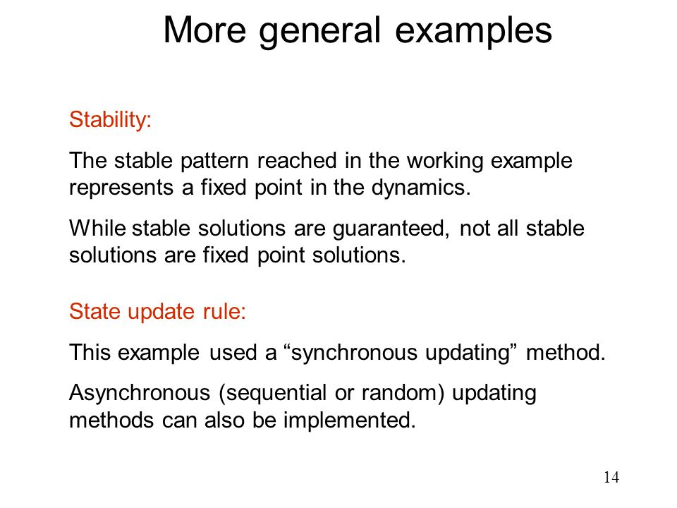 More general examples Stability: