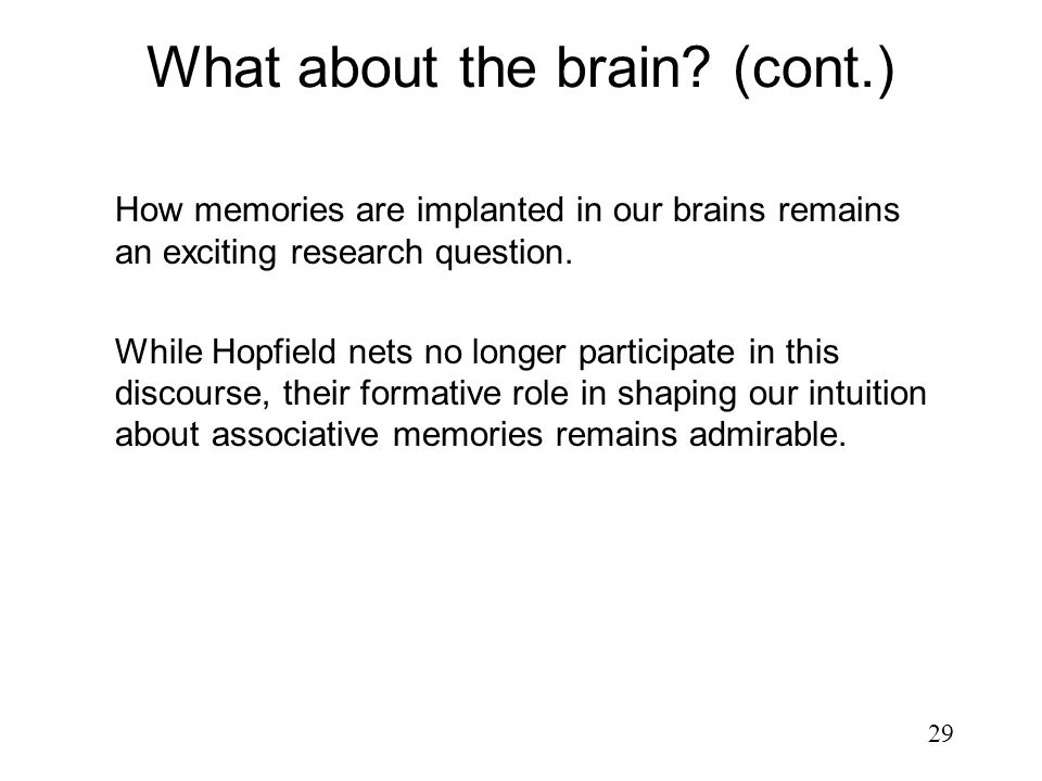 What about the brain (cont.)