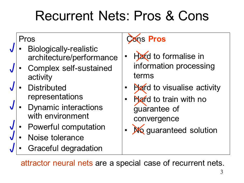 Recurrent Nets: Pros & Cons