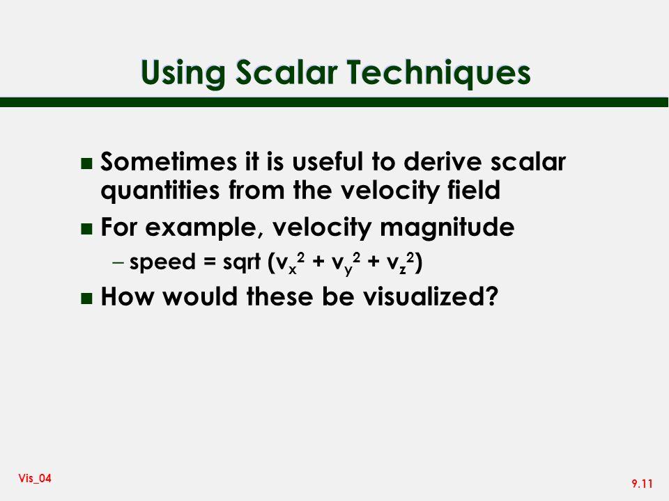 Using Scalar Techniques