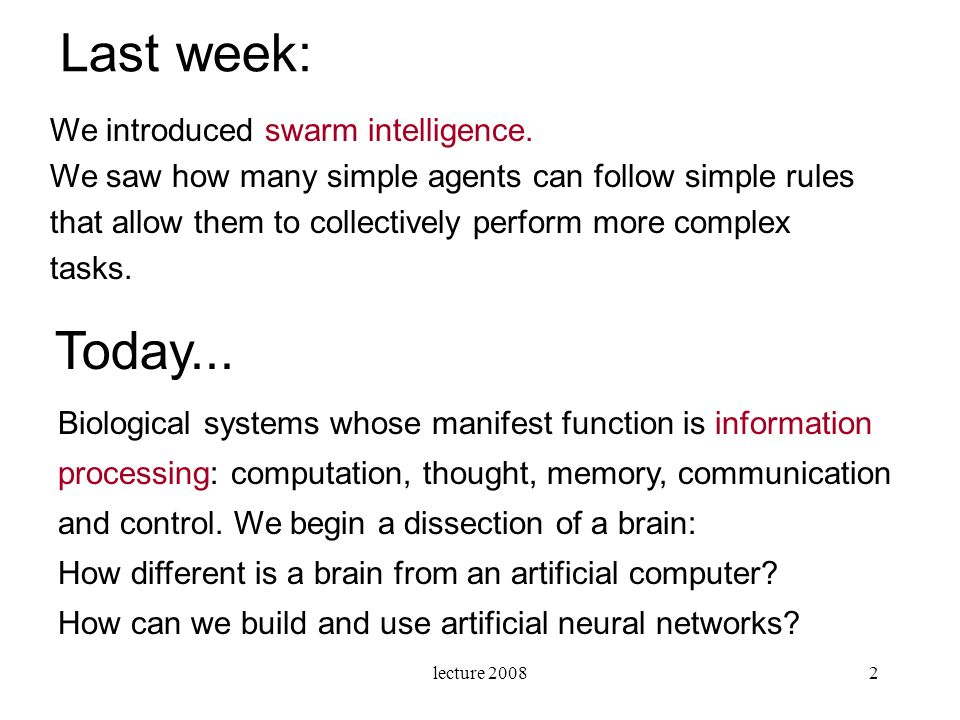 Last week: Today... We introduced swarm intelligence.