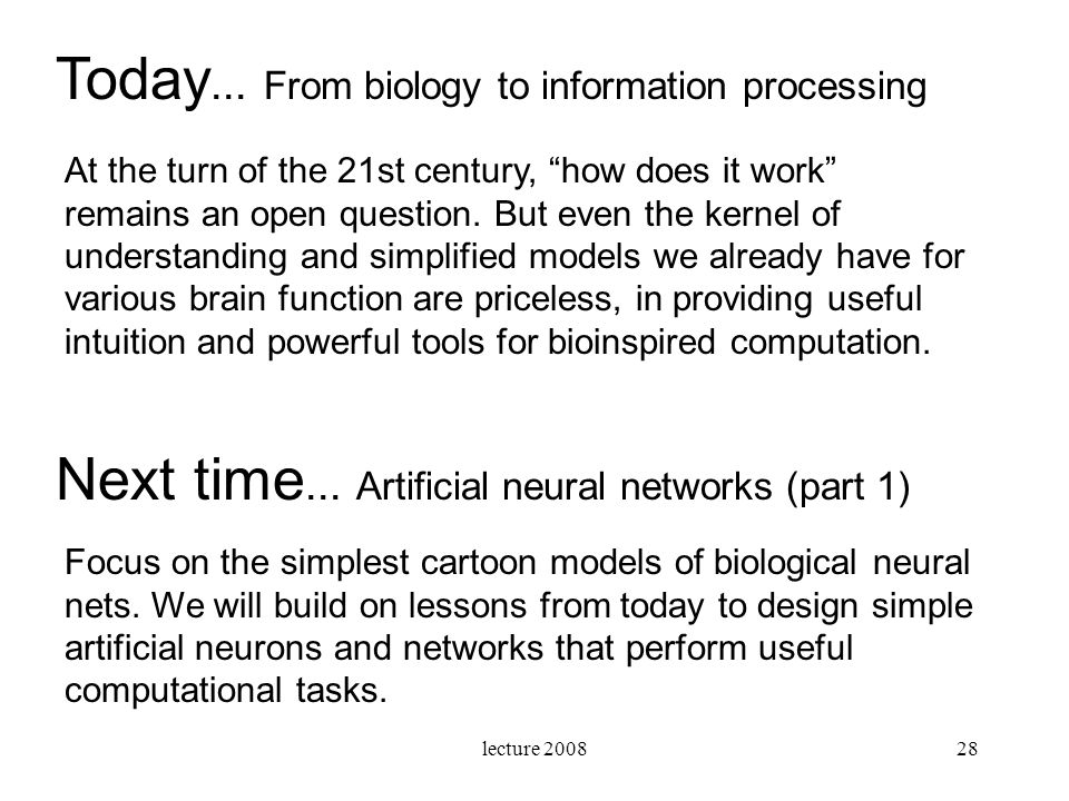Today... From biology to information processing