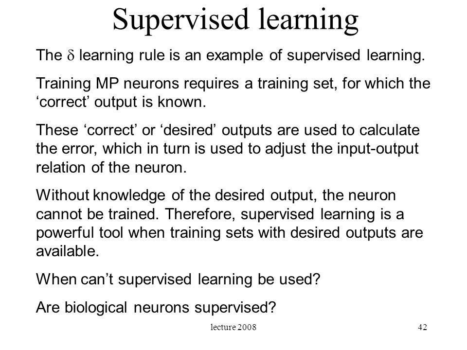 Supervised learning The  learning rule is an example of supervised learning.