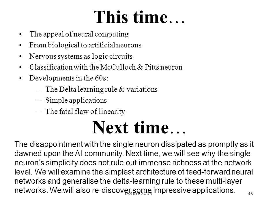 This time… Next time… The appeal of neural computing