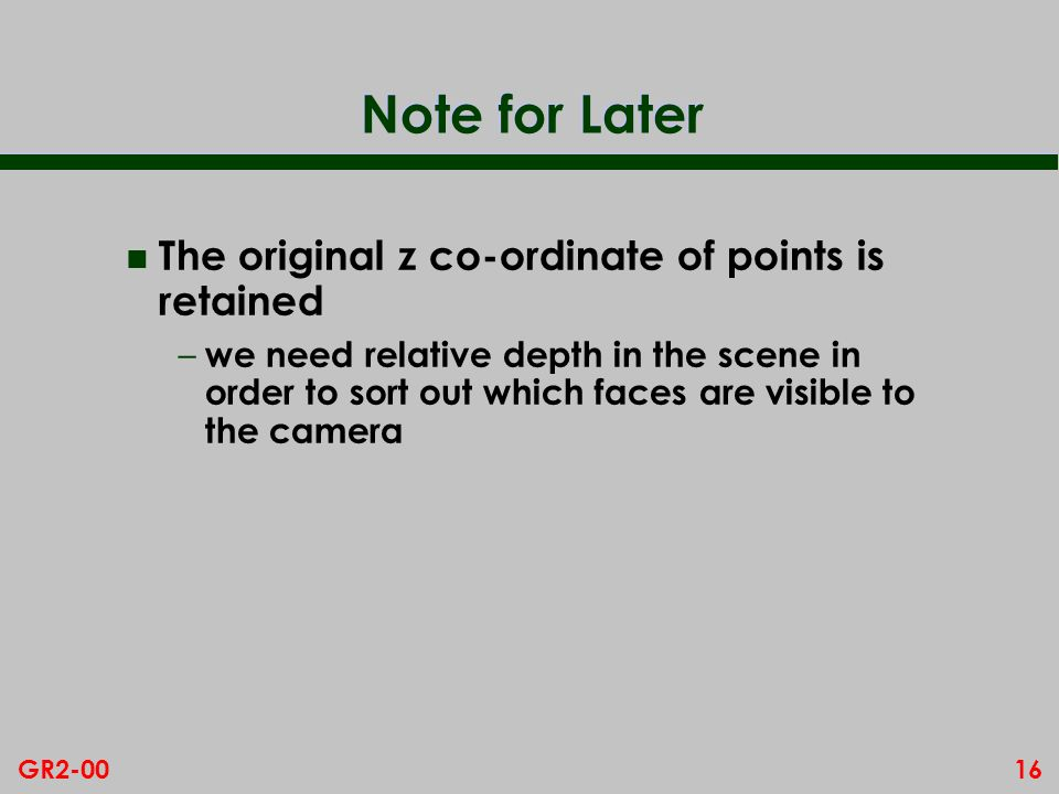 Note for Later The original z co-ordinate of points is retained