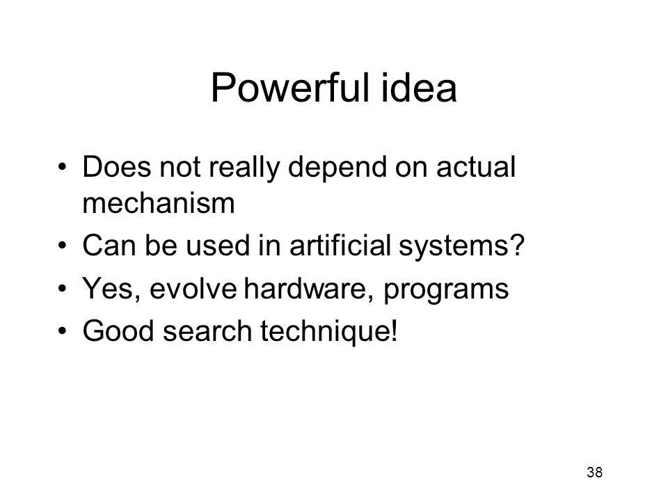 Powerful idea Does not really depend on actual mechanism