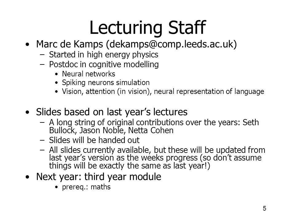 Lecturing Staff Marc de Kamps (dekamps@comp.leeds.ac.uk)