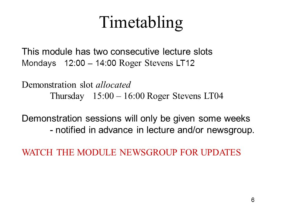 Timetabling This module has two consecutive lecture slots
