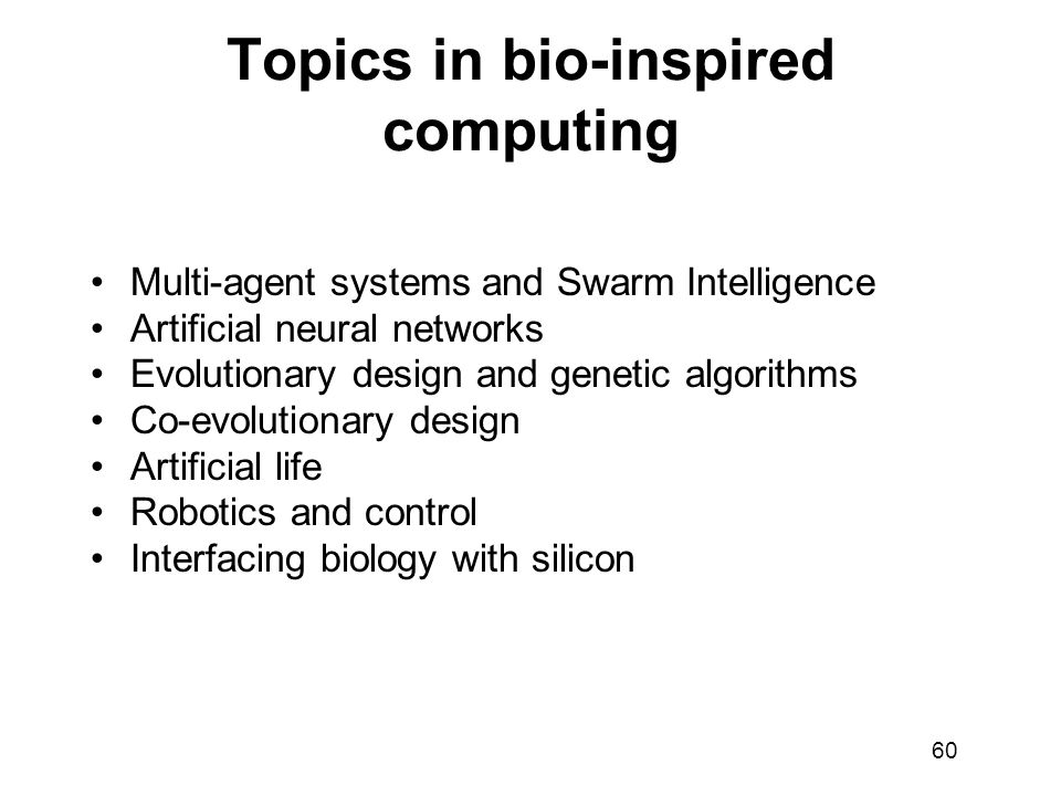 Topics in bio-inspired computing