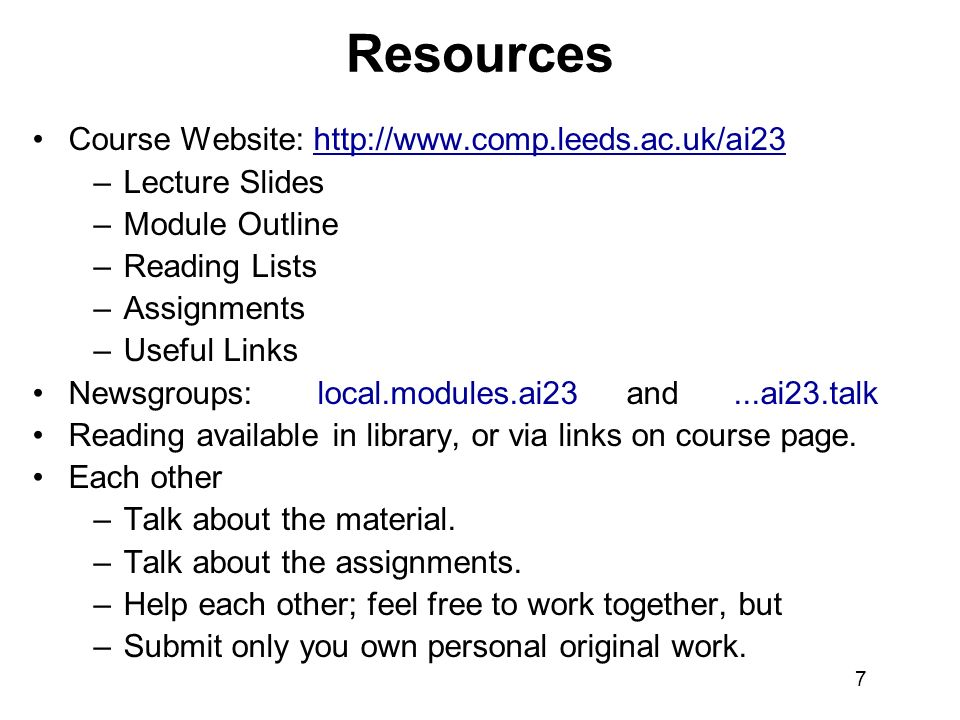 Resources Course Website: http://www.comp.leeds.ac.uk/ai23