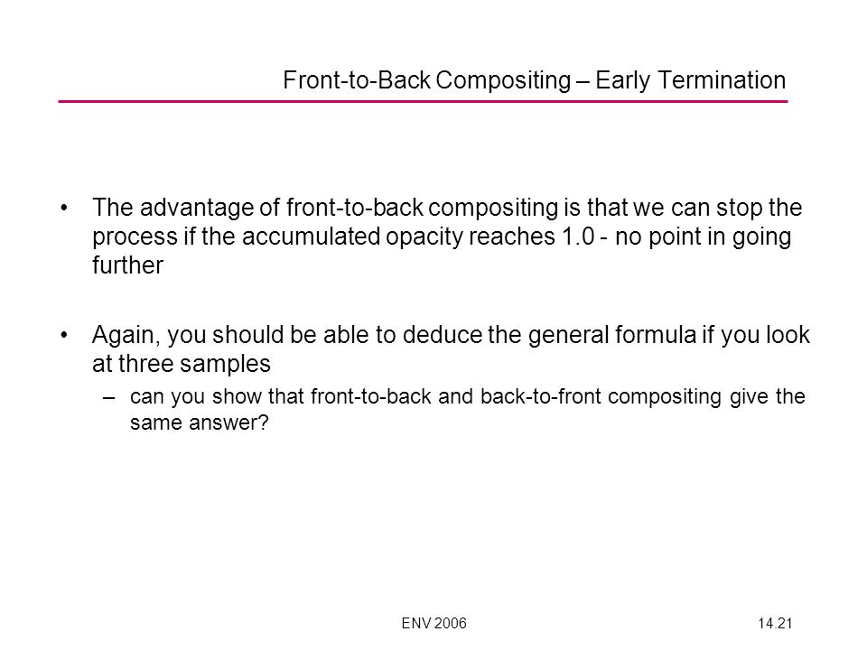Front-to-Back Compositing – Early Termination