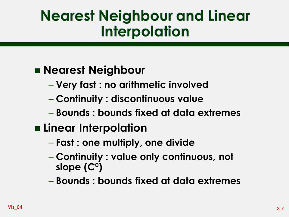 Nearest Neighbour and Linear Interpolation