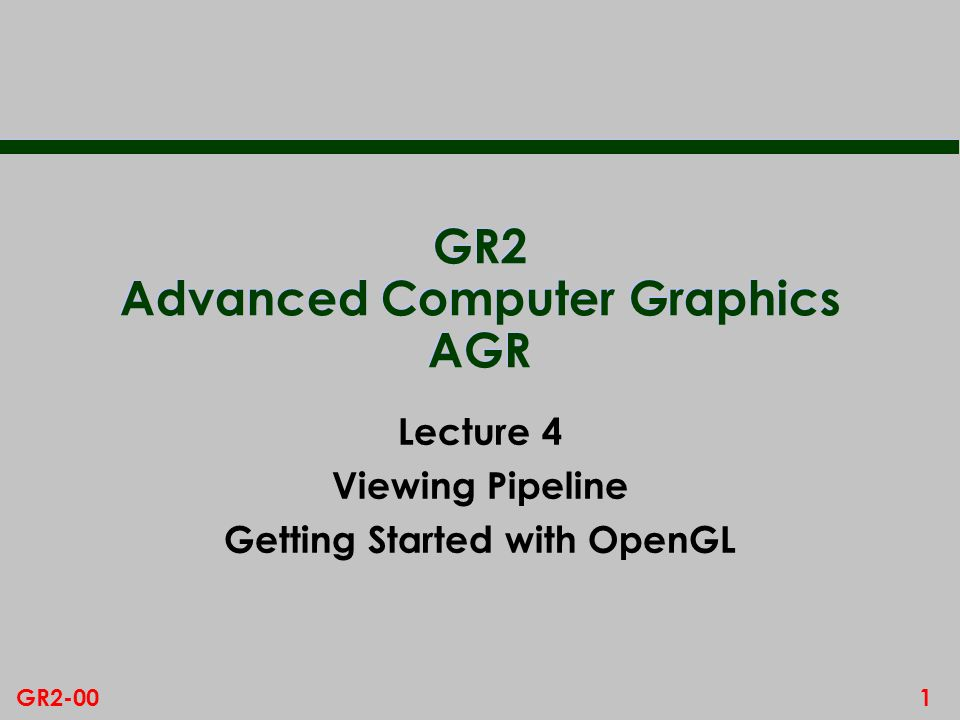 GR2 Advanced Computer Graphics AGR