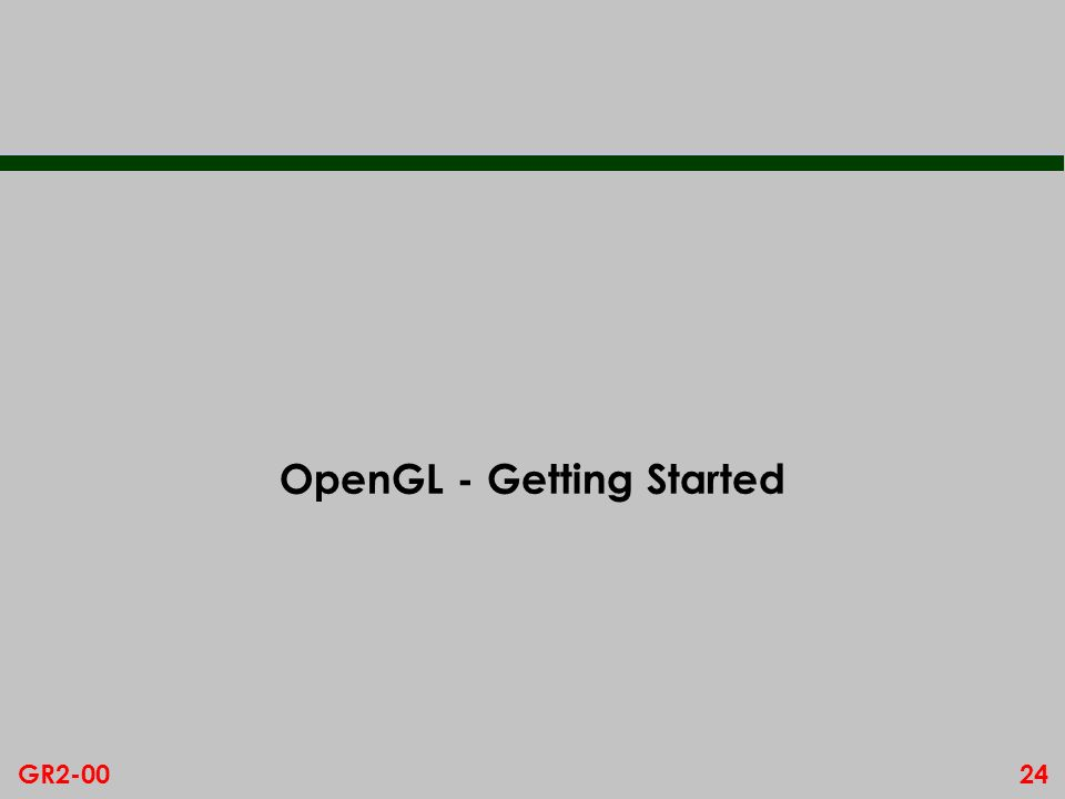 OpenGL - Getting Started