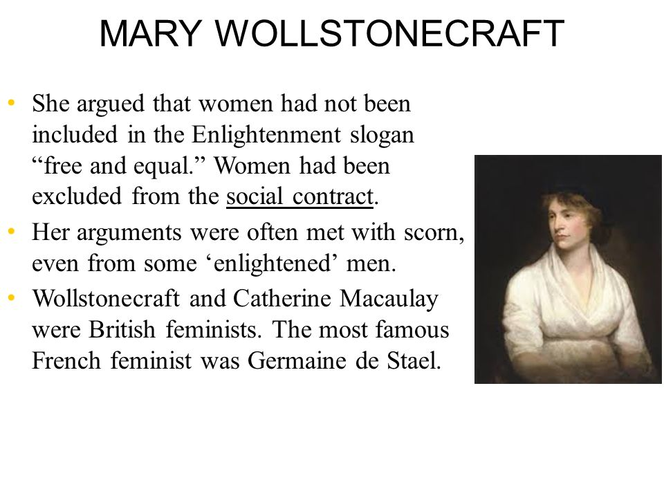 womens rights suppressed according to mary wollstonecraft Many modern conservatives and feminists trace the roots of their ideologies, respectively, to edmund burke (1729–1797) and mary wollstonecraft (1759–1797), and a proper understanding of these two thinkers is therefore important as a framework for political debates todayaccording to daniel o'neill, burke is misconstrued if viewed as mainly providing a warning about the dangers of.