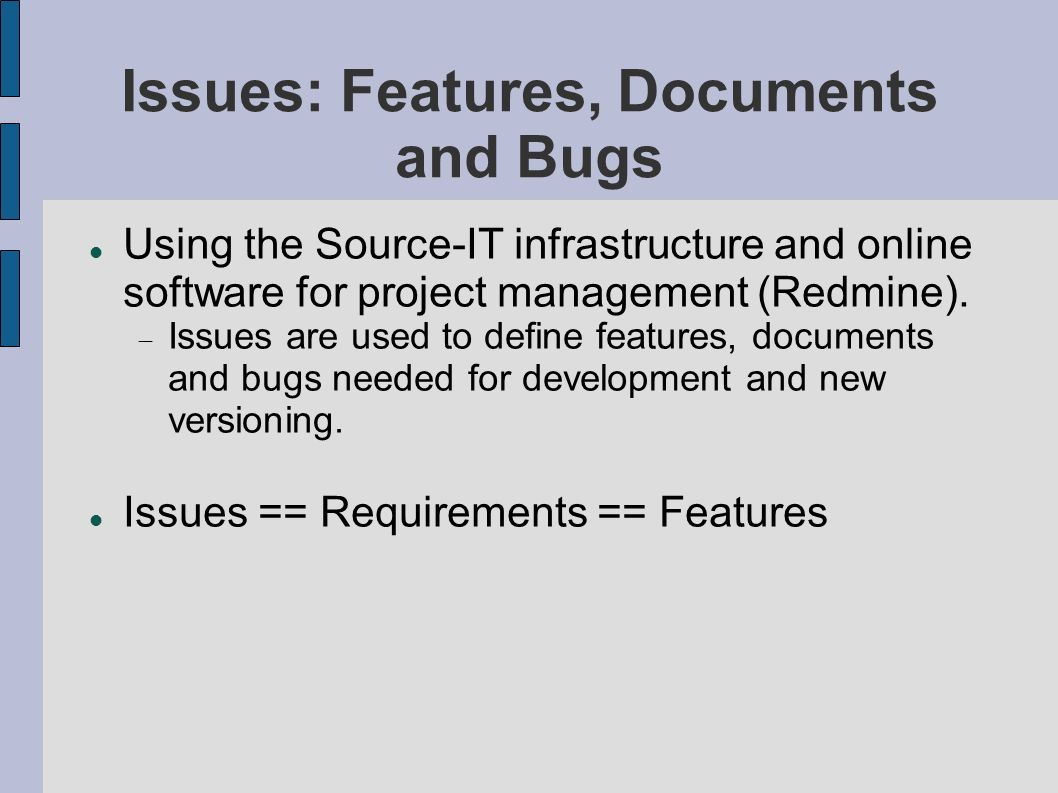 Issues: Features, Documents and Bugs