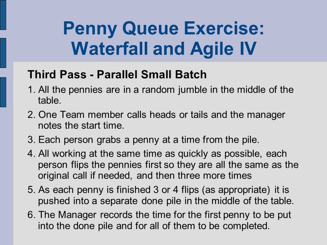 Penny Queue Exercise: Waterfall and Agile IV