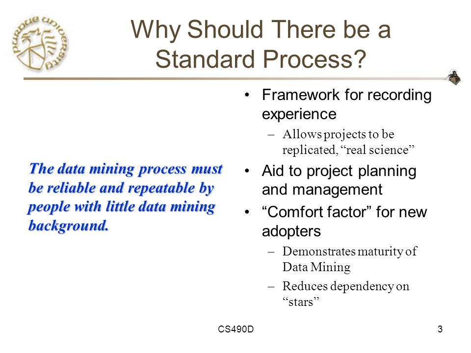 Why Should There be a Standard Process