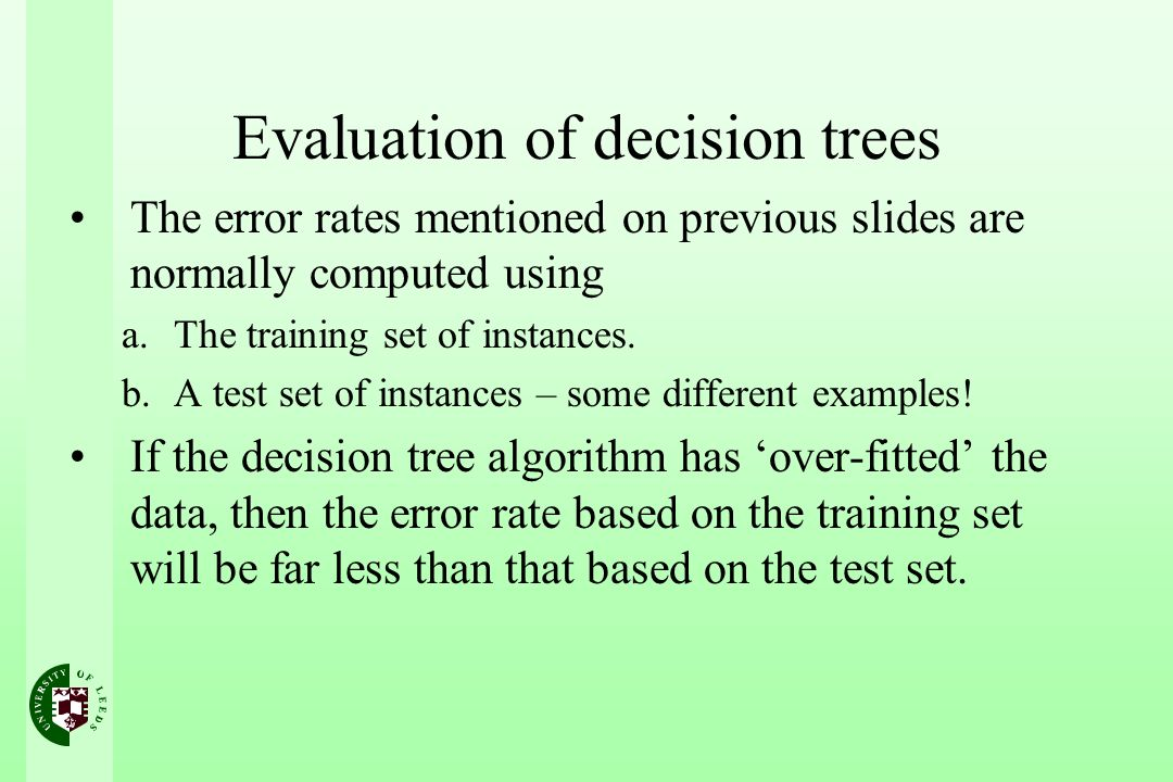 Evaluation of decision trees