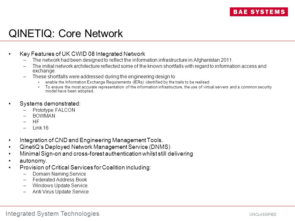 QINETIQ: Core Network Key Features of UK CWID 08 Integrated Network