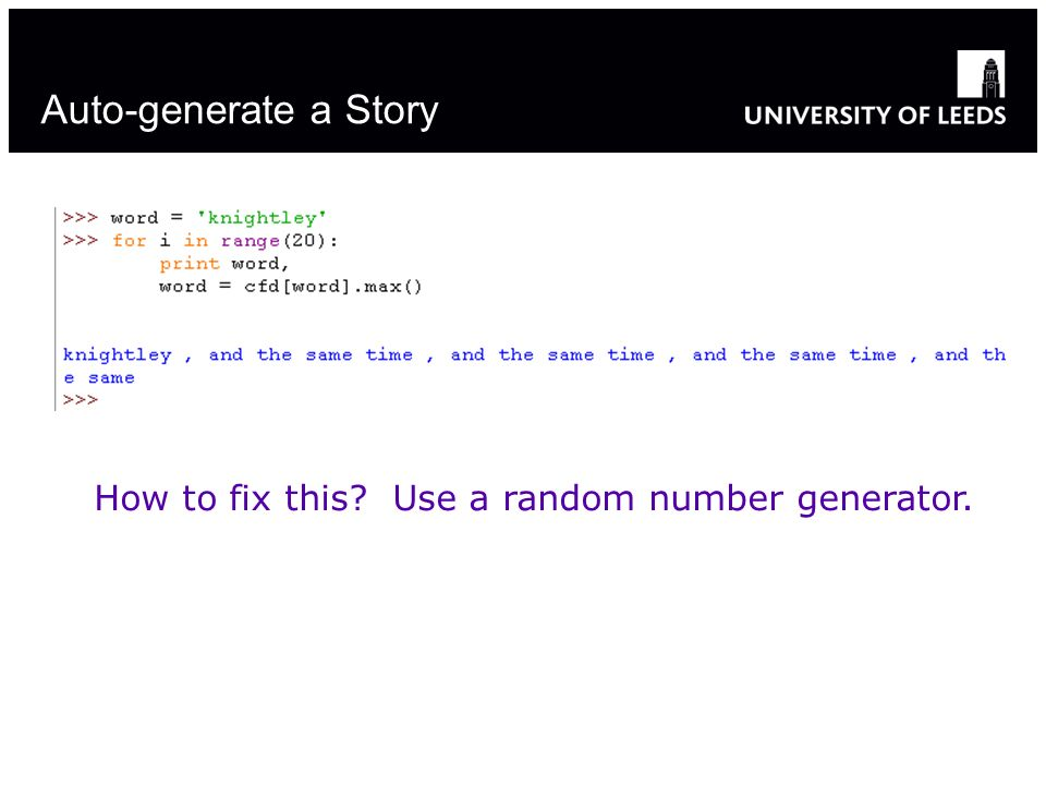 Auto-generate a Story How to fix this Use a random number generator.