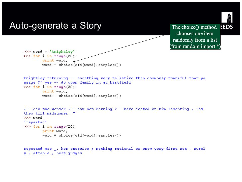 Auto-generate a Story The choice() method chooses one item